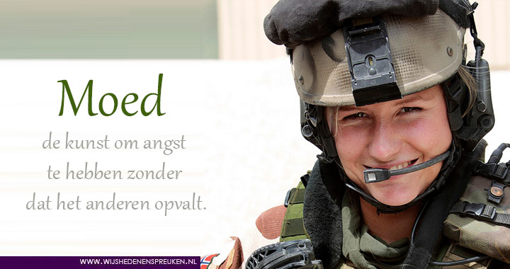 spreuken moed moed soldaat   Wijsheden & Spreuken spreuken moed